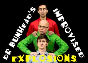 Dr Bunhead's Improv Explosions