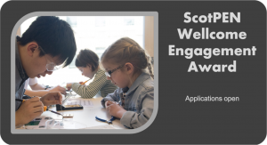 ScotPEN Wellcome Engagement Award Application due @ The University of Edinburgh